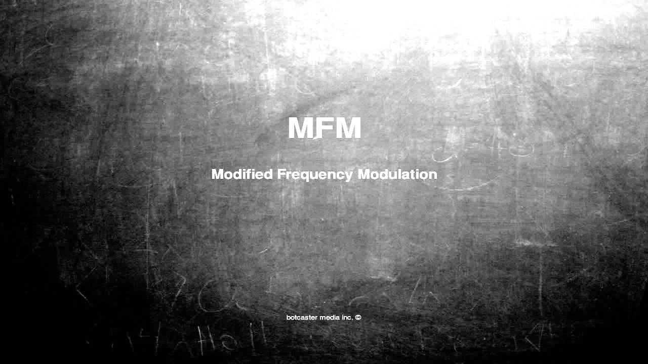 What does mfm mean