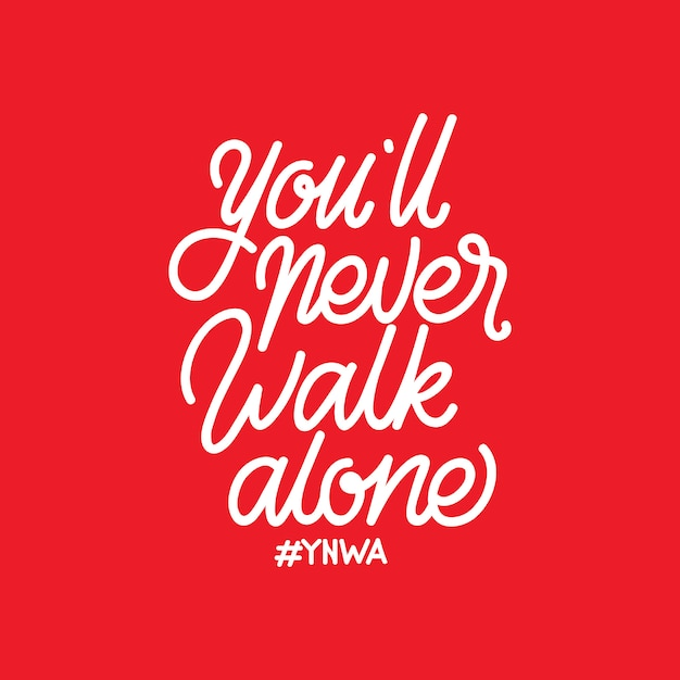 You ll never walk alone